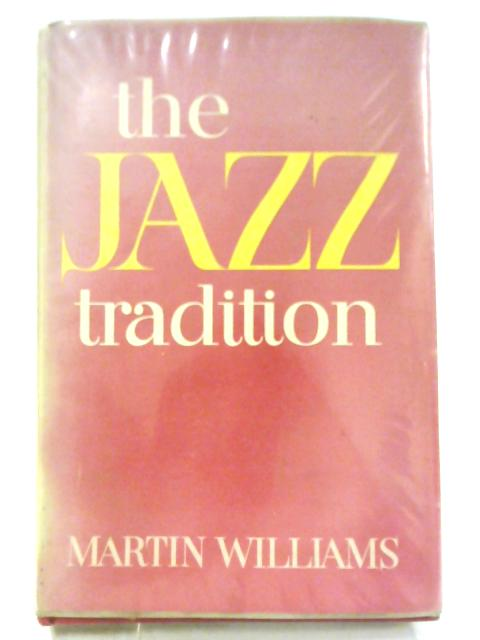 Jazz Tradition By Martin Williams