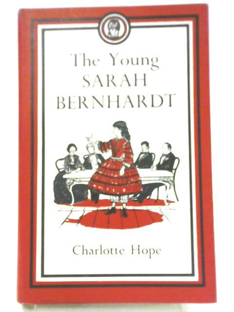 The Young Sarah Bernhardt By Charlotte Hope