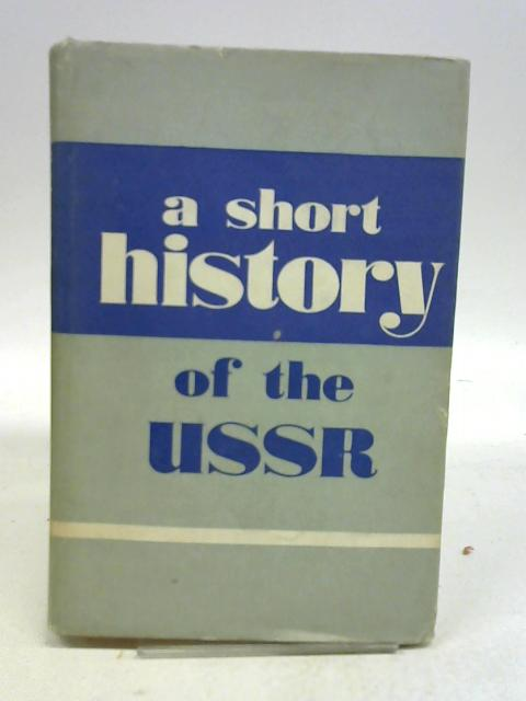 A Short History of the USSR Part 1 By Anon