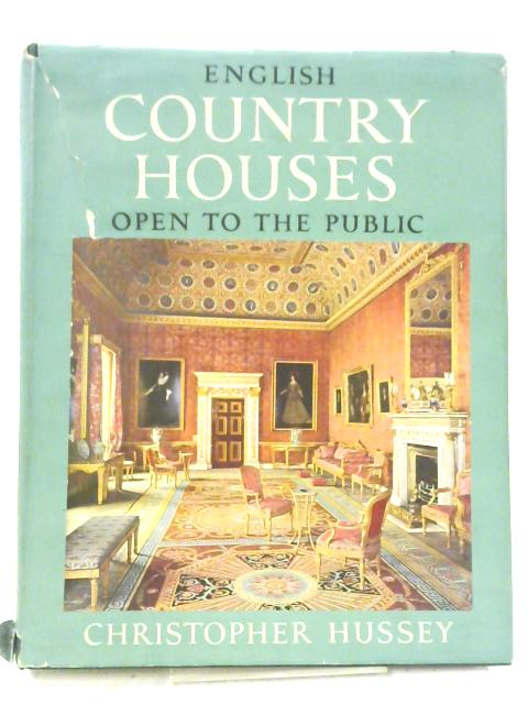 English Country Houses Open to the Public By Christopher Hussey