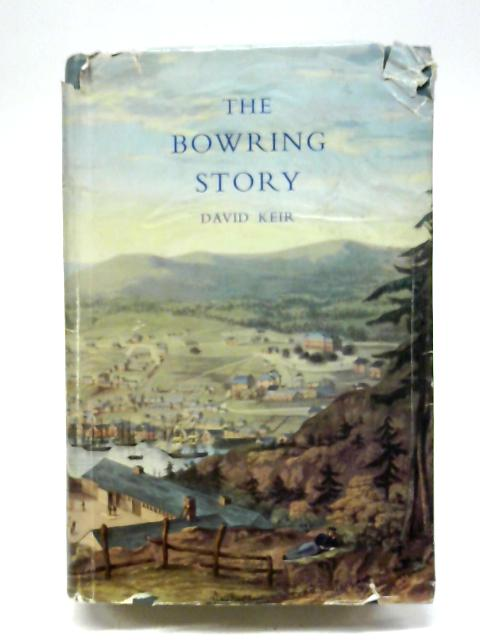 The Bowring story By David Edwin Keir