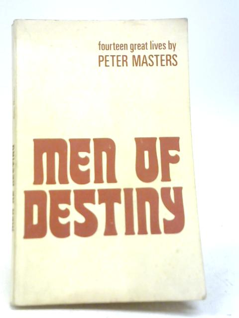 Men of Destiny By Peter Masters
