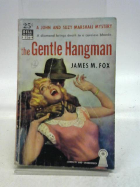 The Gentle Hangman By Fox, James M.