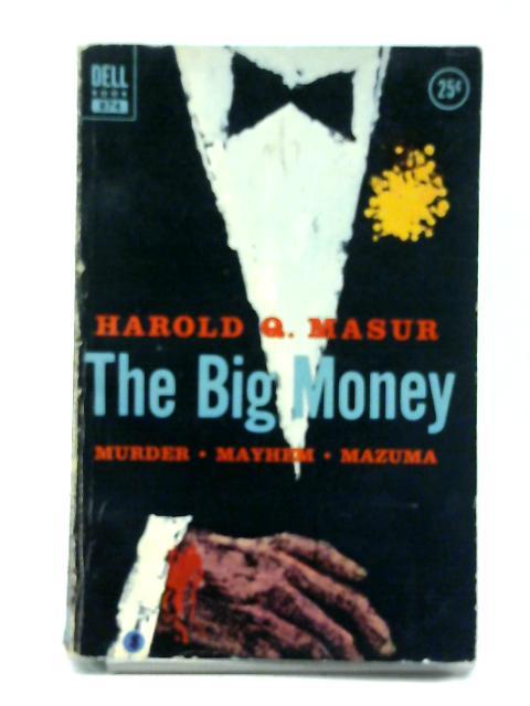 The big money - english by Harold Q. Masur
