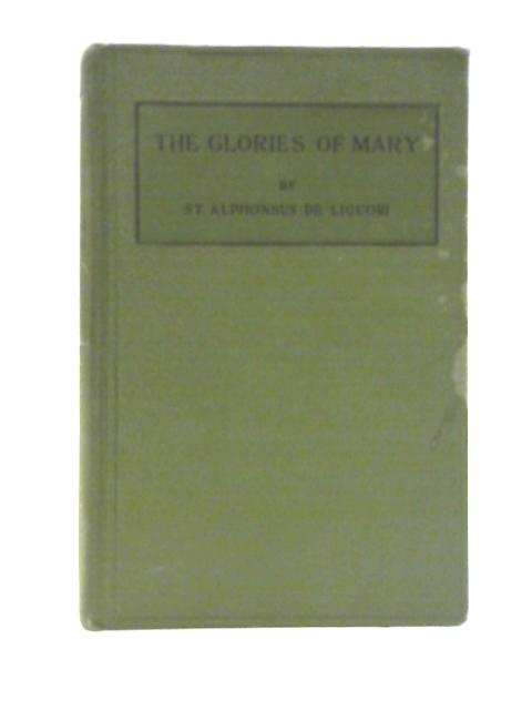 The Glories of Mary By Alphonsus de Liguori