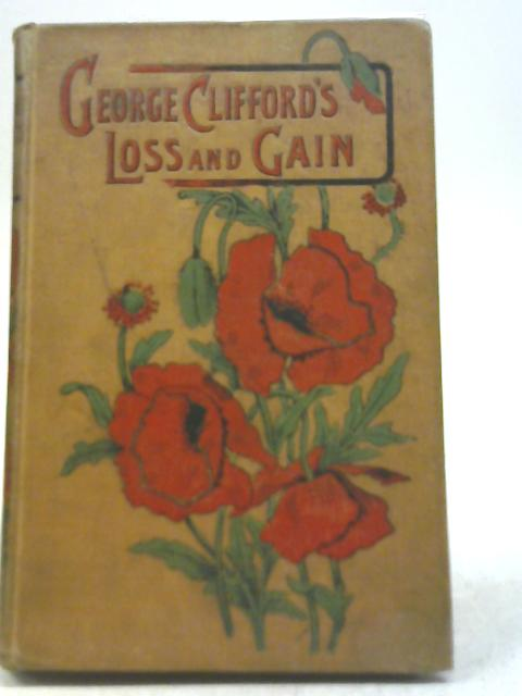 George Cliffords Loss & Gain By Anon