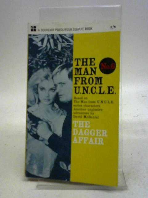 The Dagger Affair (Man from U.N.C.L.E. series - no. 6) by David McDaniel,