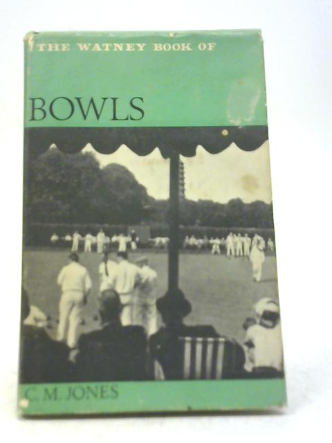 The Watney Book of Bowls By Clarence Medlycott Jones