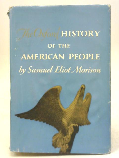 The Oxford History of the American People By S.E Morison