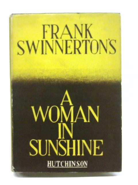 A Woman in Sunshine By Frank Swinnerton