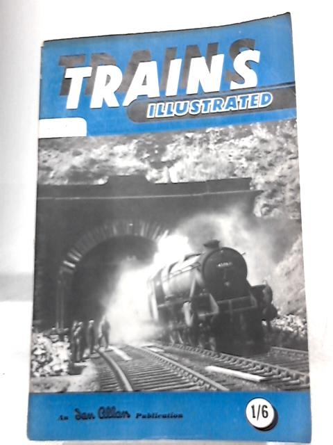 Trains Illustrated July 1953. Vol. VI Number 7 By Various