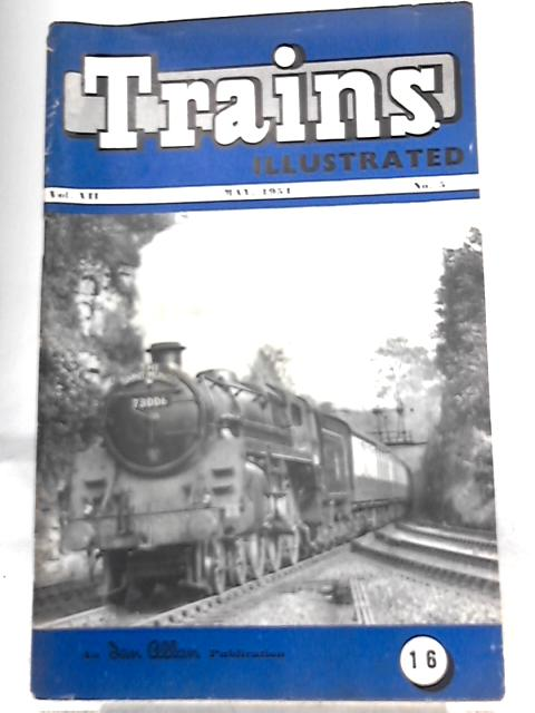 Trains Illustrated Vol VII No 5 May, 1954 By Various
