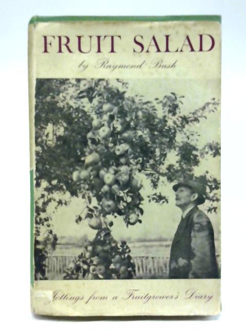 Fruit Salad. By Raymond Bush
