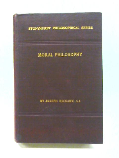 Moral Philosophy: Ethics, Deontology and Natural Law (Stonyhurst Philosophical Series) by Joseph Rickaby