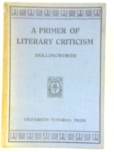 A Primer of Literary Criticism By G E Hollingworth