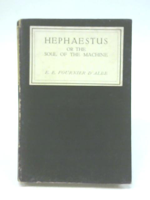 Hephaestus Or the Soul of the Machine by Fournier D'Albe