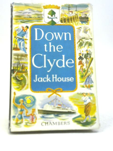 Down The Clyde by Jack House