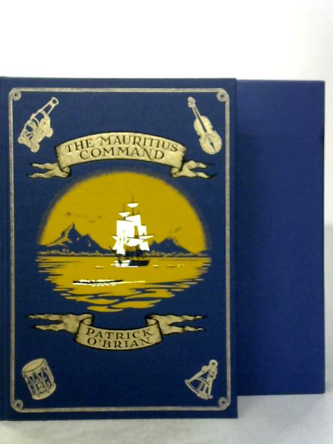 The Mauritius Command: First Folio Edition: 2009 By Patrick O'Brian