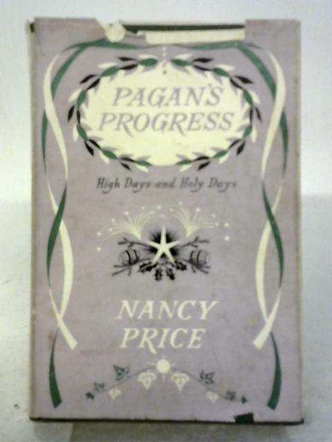 Pagan's Progress: High Days and Holy Days By Nancy Price