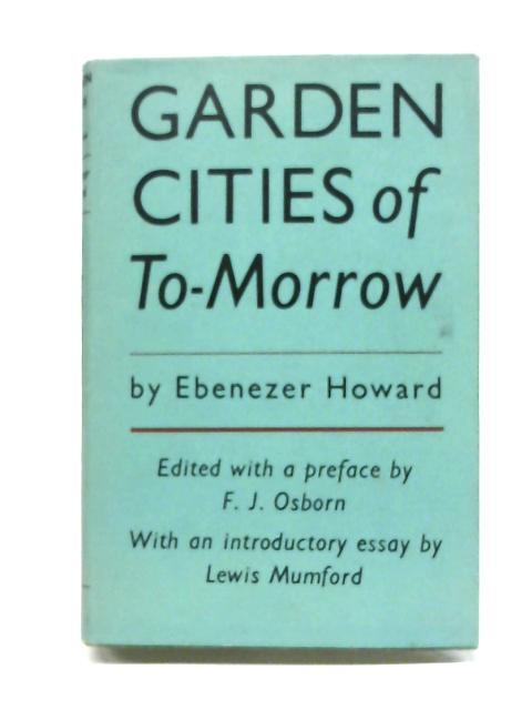Garden Cities of To-Morrow By E. Howard