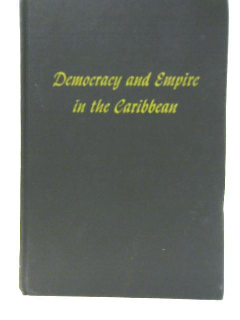 Democracy and Empire in the Caribbean By P. Blanshard