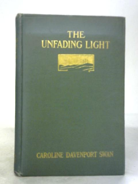 The Unfading Light By Caroline Davenport Swan