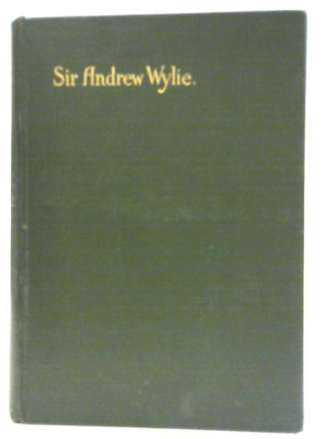 Sir Andrew Wylie of that Ilk By John Galt