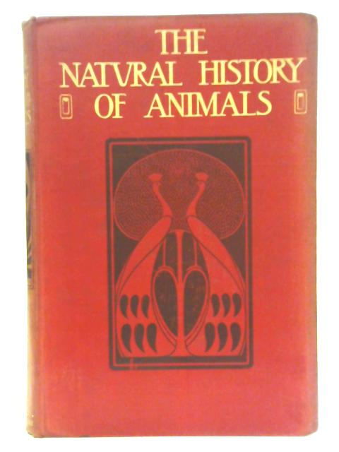 The Natural History of Animals, Half - Vol. II By J. R. Ainsworth Davis