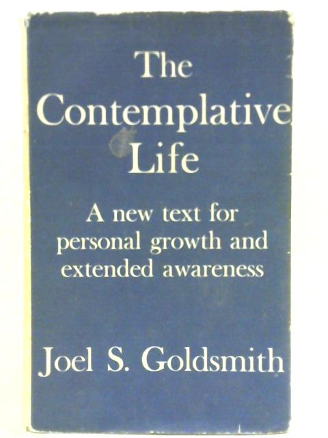 The Contemplative Life by Joel S. Goldsmith