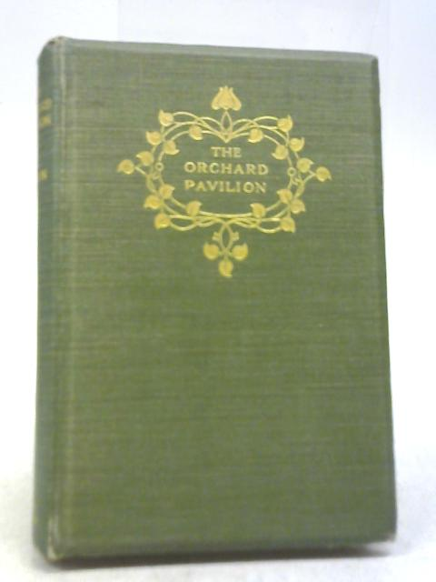 The Orchard Pavilion By A C Benson