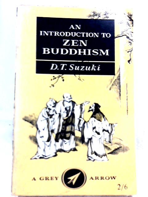 An Introduction to Zen Buddhism by Daisetz Taitaro Suzuki