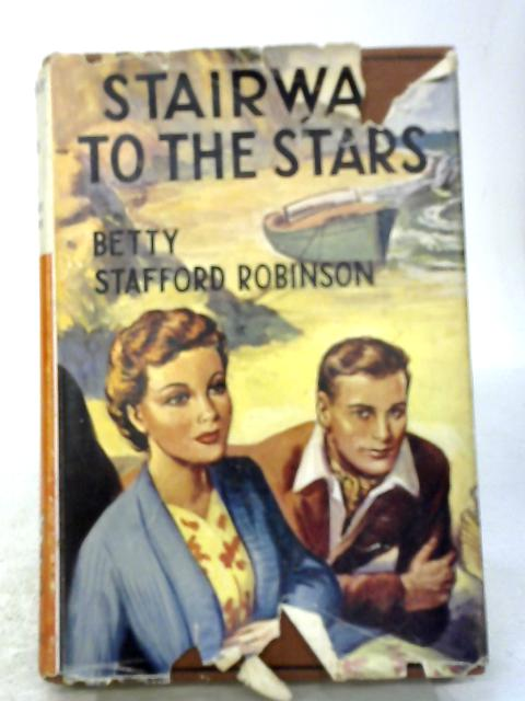 Stairway To The Stars By Betty Stafford Robinson