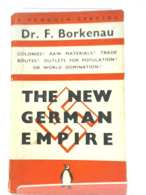 The New German Empire By Dr. F. Borkenau