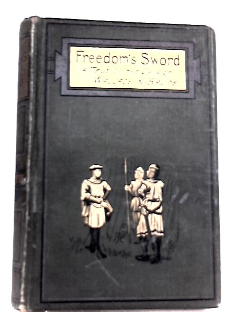 Freedom's Sword By Annie S. Swan