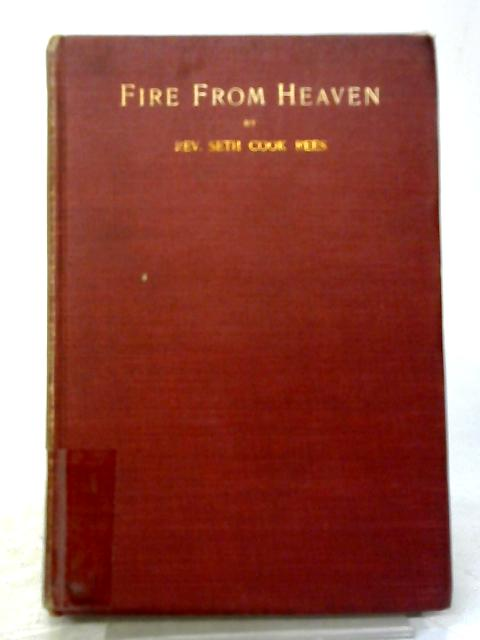 Fire From Heaven By Rev Seth Cook Rees