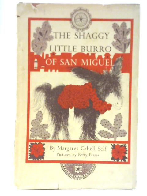 The Shaggy Little Burro of San Miguel By Margaret Cabell Self
