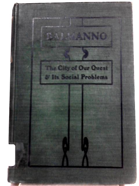 The City of our Quest and its Social Problems By Balmanno