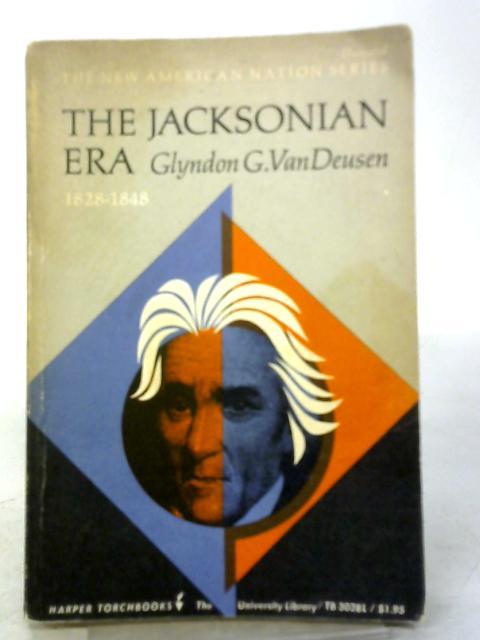 The Jacksonian era, 1828-1848 (New American Nation Series) by Van Deusen, Glyndon Garlock