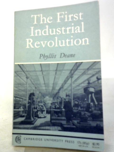 First Industrial Revolution by P. M. Deane
