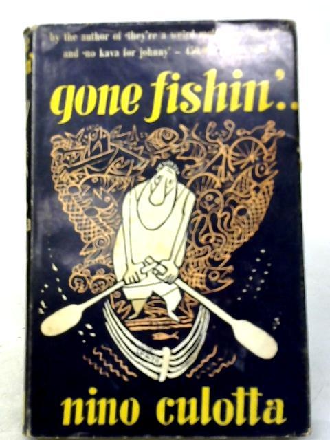 Gone Fishin' By Nino Culotta
