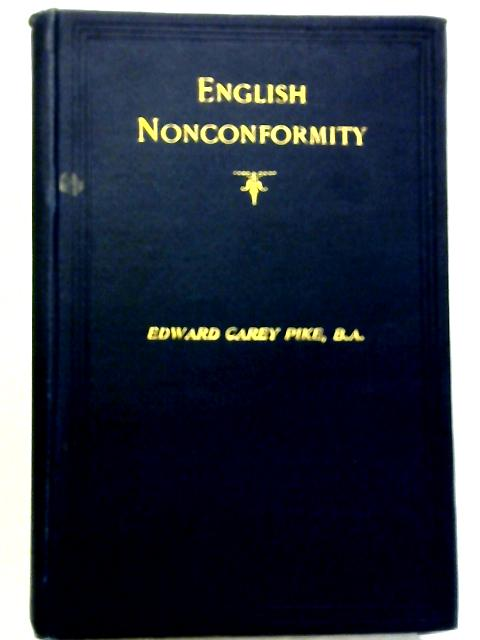 Four Lectures On English Nonconformity By Edward Carey Pike