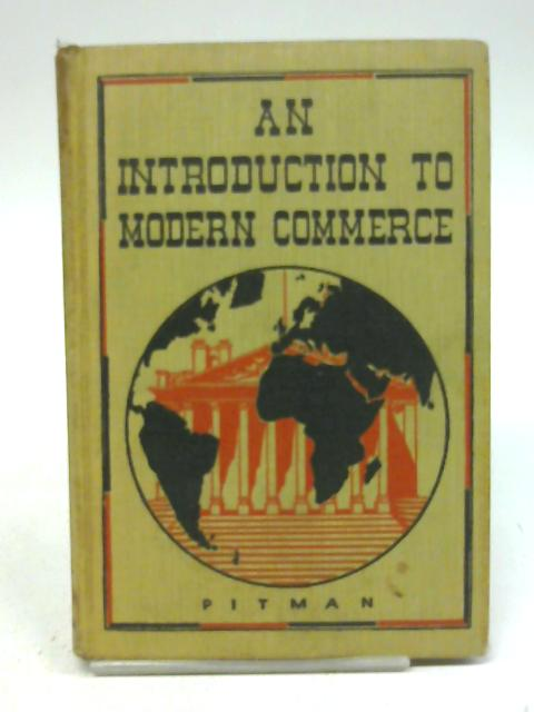 An Introduction to Modern Commerce By Donald T. Hunter