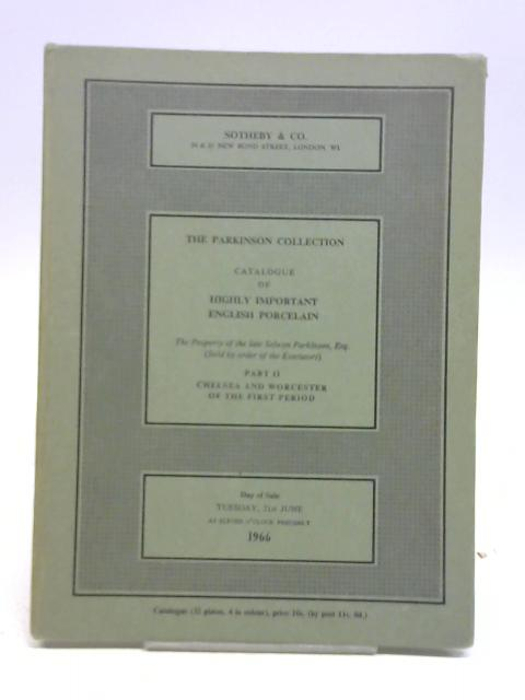 The Parkinson Collection, Catalogue Of Highly Important English Porcelain Part II (2) Chelsea and Worcester Of The First Period. Sotheby & Co Catalogue By Sotheby & Co