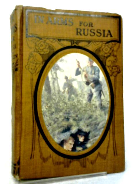 In Arms For Russia By Captain Charles Gilson