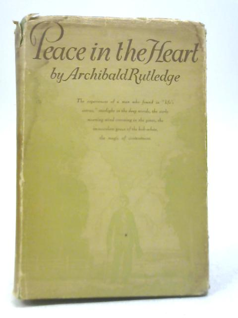 Peace in the Heart By Archibald Rutledge