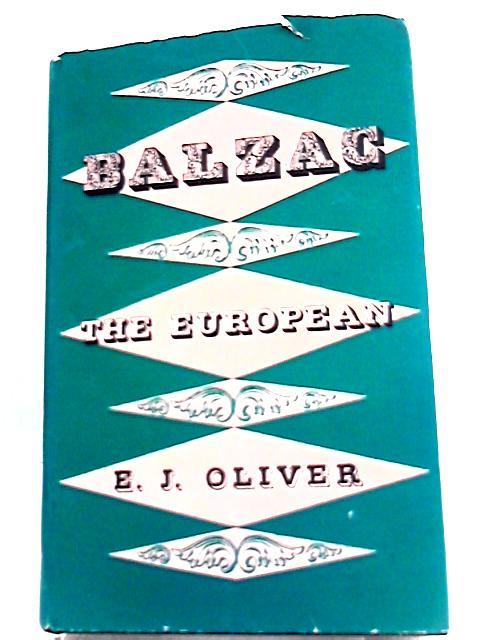 Balzac, the European By Edward James Oliver