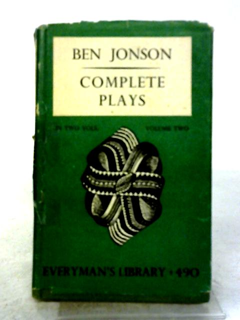 The Complete Plays: Volume II By Ben Jonson