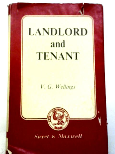 An Outline of The Law of Landlord And Tenant, Based on Wilshere's 'An Outline of The Law of Landlord And Tenant' By V. G Wellings