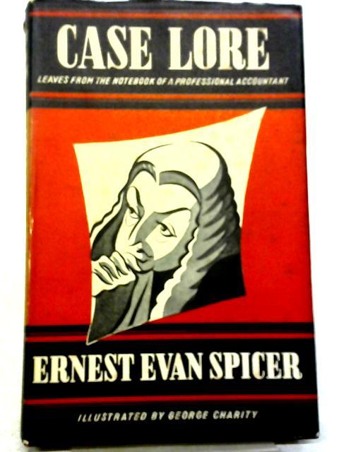 Case Lore By Ernest Evan Spicer