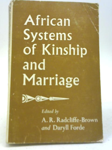 African Systems of Kinship &Marriage By A R Radcliffe-Brown & D Forde
